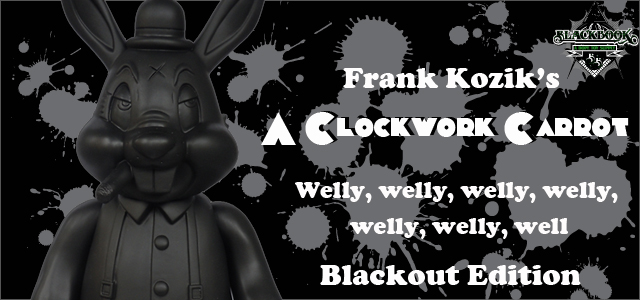 Frank Kozik x BlackBook Toy:A Clockwork Carrot 11������ե����奢��Blackout Ver